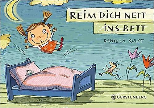 Reim Dich Nett Ins Bett Amazon De Daniela Kulot Bucher