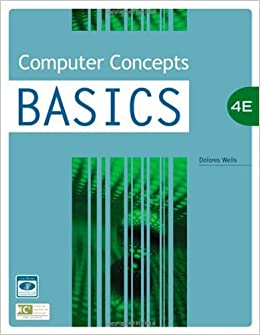 Book Computer Concepts BASICS, 4th Edition by Wells, Dolores [Cengage,2008] (Paperback) 4th Edition