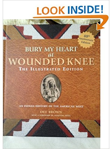 Bury My Heart at Wounded Knee (The Illustrated Edition) ebook
