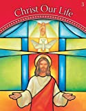 We Believe: Grade 3 (Christ Our Life 2009)