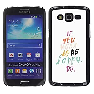 LECELL--Funda protectora / Cubierta / Piel For Samsung Galaxy Grand 2 SM-G7102 SM-G7105 -- Be Happy Watercolor Text Motivational --