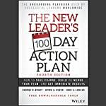 The New Leader's 100-Day Action Plan: Fourth Edition: How to Take Charge, Build or Merge Your Team, and Get Immediate Results | John A. Lawler,Jayme A. Check,George B. Bradt