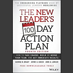 The New Leader's 100-Day Action Plan: Fourth Edition