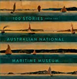 100 Stories from the Australian National Maritime Museum, , 1742233201