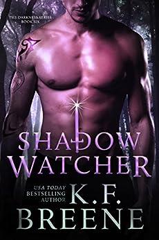 Shadow Watcher (Darkness #6) by [Breene, K.F.]