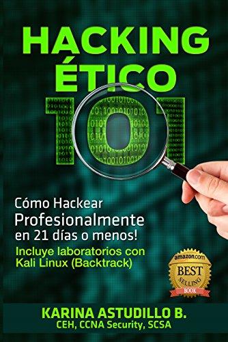 HACKING ÉTICO 101 - Cómo hackear profesionalmente en 21 días o menos! PDF