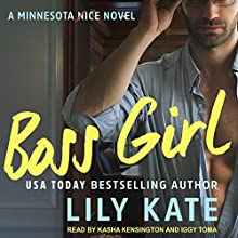 Boss Girl: Minnesota Ice, Book 2: A Contemporary Sports Romantic Comedy Audiobook by Lily Kate Narrated by Kasha Kensington, Iggy Toma