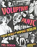 Voluptuous Panic: The Erotic World of Weimar Berlin (Expanded Edition)