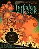 Turbulent Mirror, John Briggs and F. David Peat, 0060916966