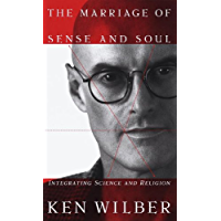 The Marriage of Sense and Soul: Integrating Science and Religion (English Edition)