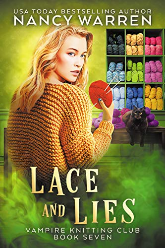 Lace and Lies: A paranormal cozy mystery (Vampire Knitting Club Book 7) by [Warren, Nancy]
