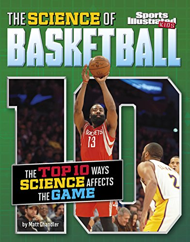 The Science of Basketball: The Top Ten Ways Science Affects the Game (Top 10 Science)