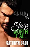 She's Worth It All (Club 3 Book 4)
