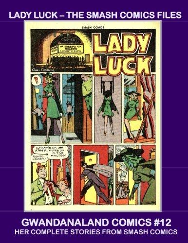 Download Lady Luck - The Smash Comics Files: Gwandanaland Comics #12 - Her Complete Stories From Smash Comics PDF