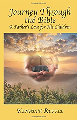 Journey Through the Bible - A Father's Love For His Children