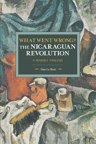 [BOOK] What Went Wrong? The Nicaraguan Revolution: A Marxist Analysis (Historical Materialism)<br />K.I.N.D.L.E