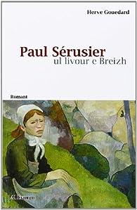 Paul Serusier ul livour e breizh par Hervé Gouedard
