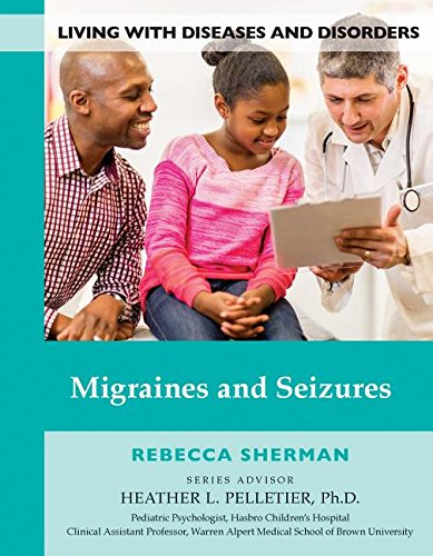 Migraines and Seizures (Living With Diseases and Disorders) pdf epub