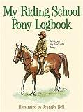 My Riding School Pony Logbook, Jennifer Bell, 0851319416