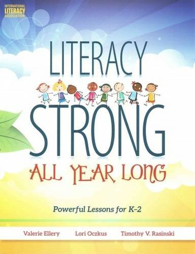 Literacy Strong All Year Long: Powerful Lessons for K2