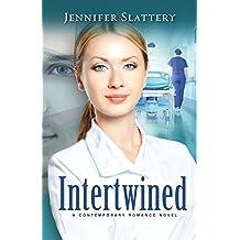 Intertwined: A Contemporary Romance Novel by Jennifer Slattery (2015-10-05)