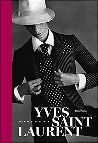 d6b69a378a6 Yves Saint Laurent  The Perfection of Style  Florence Müller
