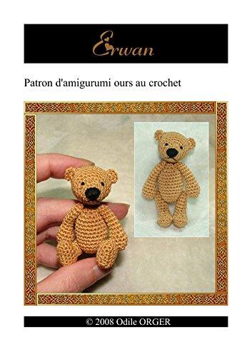 Erwan Patron Dours Amigurumi Au Crochet Amigurumis T 1