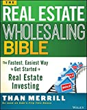 The Real Estate Wholesaling Bible: The Fastest, Easiest Way to Get Started in Real Estate Investing Review