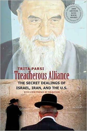 Treacherous Alliance The Secret Dealings Of Israel Iran And United States