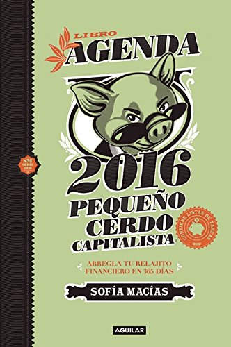 Descargar Libro Libro Agenda Pequeno Cerdo Capitalista 2016 Sofia Macias