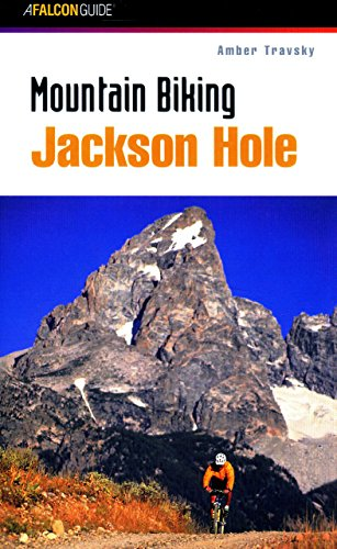Mountain Biking Jackson Hole (Regional Mountain Biking Series)