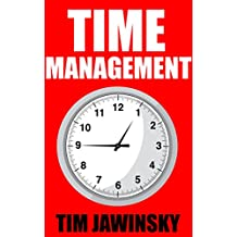 Time Management: 3 Time Management Secrets that will Change your Life (Time Management,Increase Productivity,Save Time,Organize Your Life,Get Things Done Book 1)