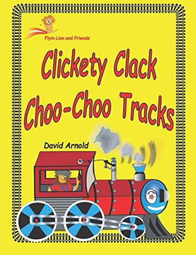 Clickety Clack Choo Choo Tracks (Flyin Lion and Friends) (Lion Flying)