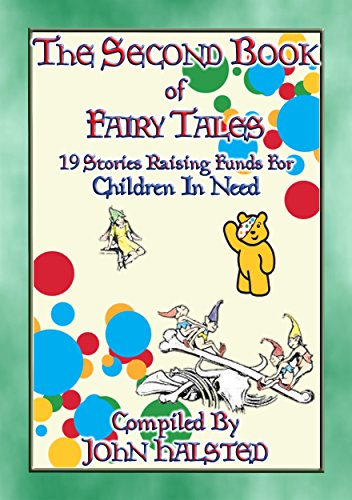 (THE SECOND BOOK OF FAIRY TALES - 19 illustrated children's tales raising funds for Children in Need: 19 illustrated children's tales raising funds for ... and Folk Tales from Around the World))