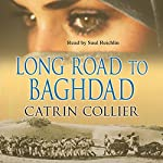 Long Road to Baghdad: Long Road to Baghdad Series, Book 1 | Catrin Collier