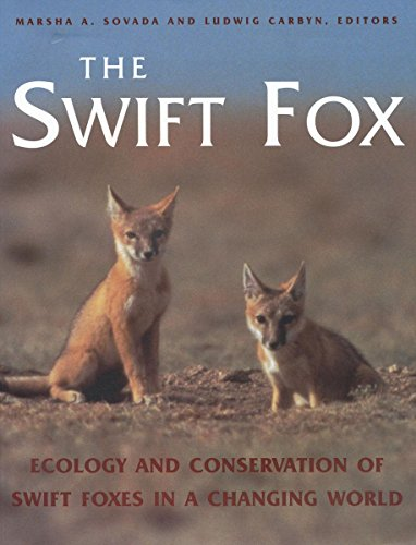 The Swift Fox: Ecology and Conservation of Swift Foxes in a Changing World (Canadian Plains Proceedings) Swift Fox