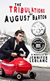The Tribulations of August Barton - Kindle edition by LeBlanc, Jennifer. Literature & Fiction Kindle eBooks @ Amazon.com.