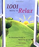 1,001 Ways to Relax: An Illustrated Guide to Reducing Stress by George, Mike (2003) Paperback