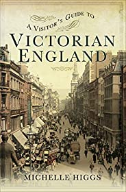 A Visitor's Guide to Victorian Eng