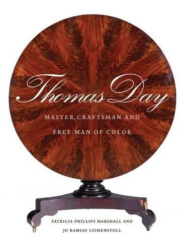 Search : Thomas Day: Master Craftsman and Free Man of Color (Richard Hampton Jenrette Series in Architecture and the Decorative Arts)