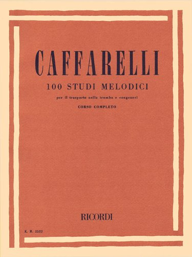 100 Studi Melodici: per il trasporto nella tromba e congeneri: Corso completo (Inglese) Copertina flessibile – 1 nov 1986 Caffarelli Ricordi - Bmg Ricordi 1480304832 Music