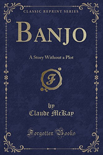Books : Banjo: A Story Without a Plot (Classic Reprint)