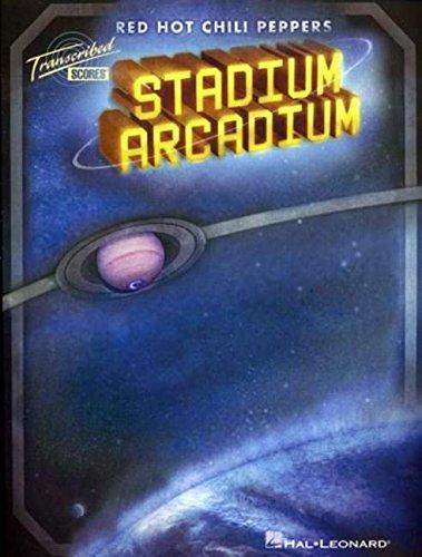 Read Online Red Hot Chili Peppers - Stadium Arcadium: Transcribed Scores pdf epub