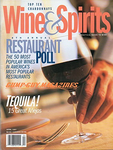 Wine & Spirits April 1997 Magazine 8th ANNUAL RESTAURANT POLL: THE 50 MOST POPULAR WINES IN AMERICA'S MOST POPULAR RESTAURANTS