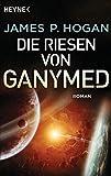 img - for Die Riesen von Ganymed: Roman (Riesen-Trilogie 2) (German Edition) book / textbook / text book