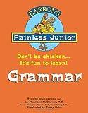 Grammar (Barron's Painless Junior Series)