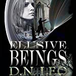 Elusive Beings: A Shade of Mind, Book 3 | D.N. Leo