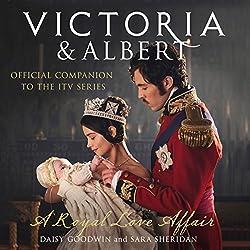 Victoria and Albert - A Royal Love Affair