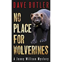 No Place for Wolverines: A Jenny Willson Mystery