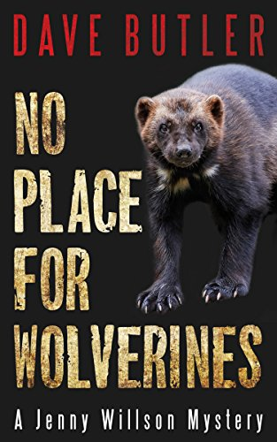No Place for Wolverines: A Jenny Willson Mystery by [Butler, Dave]